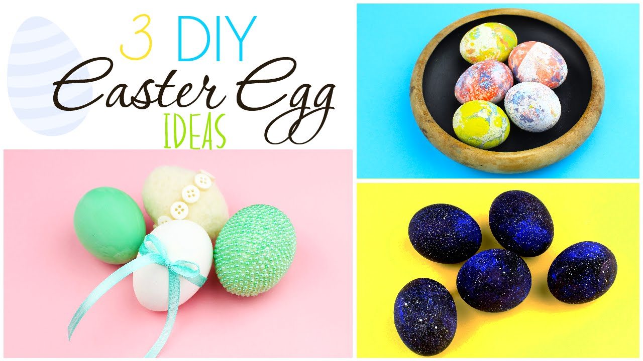 3 Diy Easter Egg Decorating Ideas Youtube