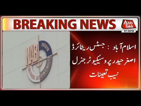 Justice (R) Asghar Haider Appointed As New NAB Prosecutor