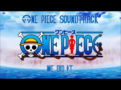 One Piece Soundtrack - We Did It