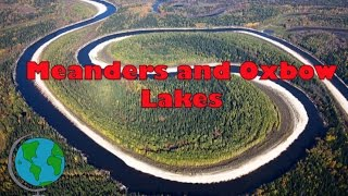 Meanders and Ox Bow Lakes - diagram and explanation