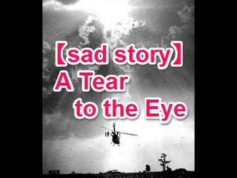 【sad story】A Tear to the Eye