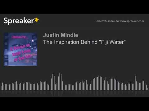 "The Inspiration Behind ""Fiji Water"""