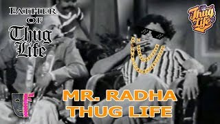 Mr Radha Thug Life Compilation Part-1  M.R.ராதா காமெடி   God of Tamil thug Life   Mr Radha Comedys