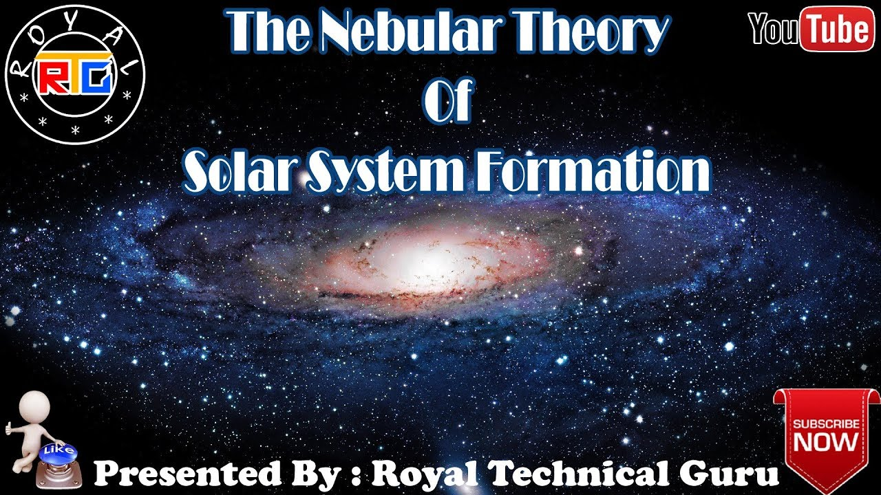 The Nebular Theory Of Solar System Formation - YouTube