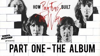 How Pink Floyd Built The Wall - Part One: The Album | Vinyl Rewind
