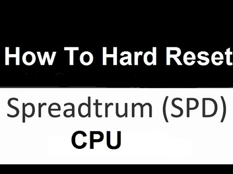 Spd Cpu Hard Reset solution Tested Method All Mobile Supported