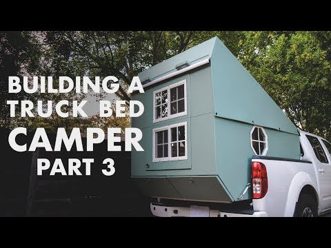 Building a Truck Bed Camper - Part 3: the Exterior is Done