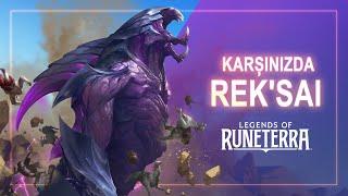 Karşınızda Rek'Sai| Yeni Şampiyon - Legends of Runeterra