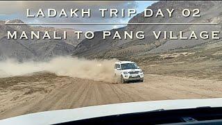Ladakh Roadtrip | Day 02 | Manali To Pang Village | 15280 feet