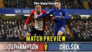 MATCH PREVIEW: Southampton vs Chelsea | The Ugly Inside