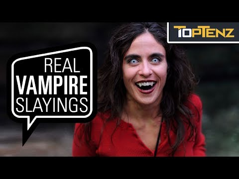 """True"" Stories of REAL Life VAMPIRE SLAYINGS"