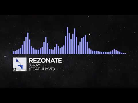 [1 HOUR] Future Bass Rezonate X Ray (feat. Jhyve) [Monstercat Release] [SEAMLESS]