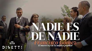"""Video Nadie es de Nadie - Francisco Gómez """"El Nuevo Rey de la Música Popular""""(Video Oficial) download MP3, 3GP, MP4, WEBM, AVI, FLV Agustus 2018"""