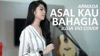 ASAL KAU BAHAGIA - ARMADA ( JULIA VIO COVER )