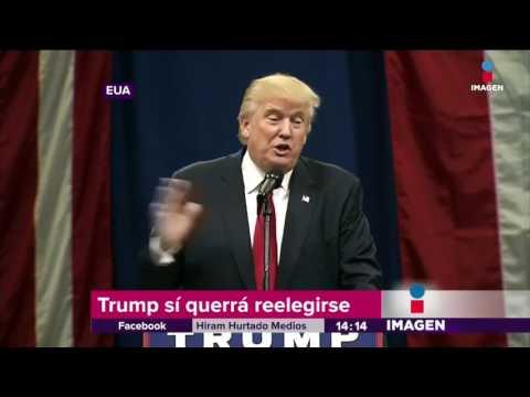 Donald Trump quiere reelección en 2020   Noticias con Yuriria Sierra