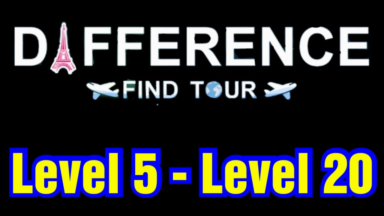 Difference Find Tour Level 5 6 7 8 9 10 11 12 13 14 15 16 17 18 19 20 Youtube