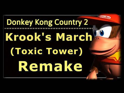 Donkey Kong Country 2 Krook's March (Toxic Tower) Remake