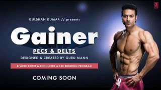 GAINER (PECS & DELTS) | Coming Soon Video TEASER - Never Give Up! | Guru Mann | Health and Fitness