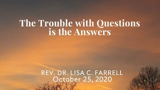The Trouble With Questions   Oct  25