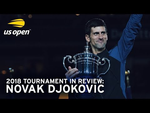 2018 US Open In Review: Novak Djokovic