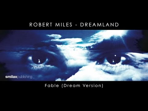Robert Miles - Dreamland - Fable - (Dream Version)