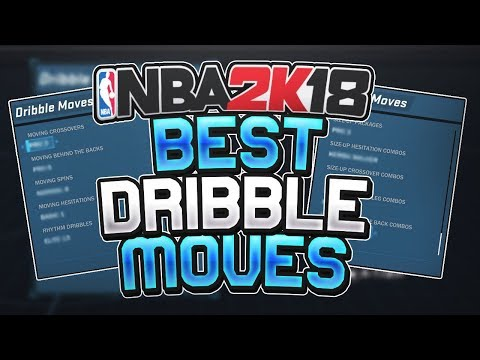 BEST DRIBBLES MOVES ON NBA 2K18 • BEST SIGNATURE STYLES TO DRIBBLE WITH • NBA 2K18 MyPark
