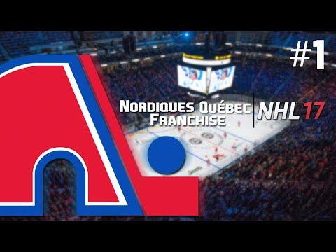 NHL 17: Mode Franchise ''Nordiques'' #1 - LE RETOUR DES NORDIQUES!
