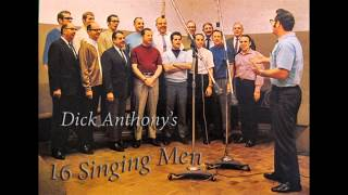 """When He Shall Come""  -  Dick Anthony  &  ""16 Singing Men"""