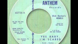 Dick Barton`s Rebels - Yes Baby, I´m Scared