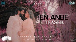 Naam - En Anbe Official Teaser - T Suriavelan | Rupini | Stephen Zechariah ft. Srinisha Jayaseelan