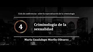 Criminología aplicada a la violencia en la sexualidad | Maria Guadalupe Morfin Olivares