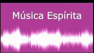 Baixar Seleção de Músicas Espírita