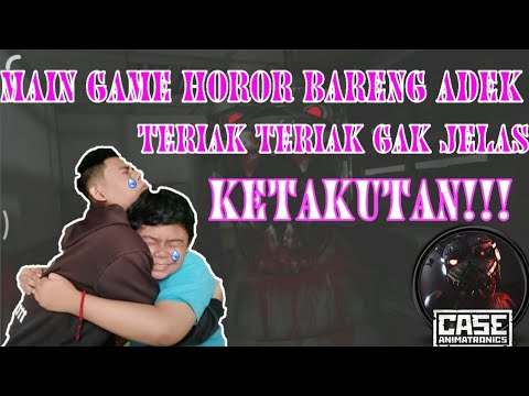 Main Game Horor Bareng ADEK - TERIAK TERIAK GAK JELAS - CASE ANIMATRONICS -