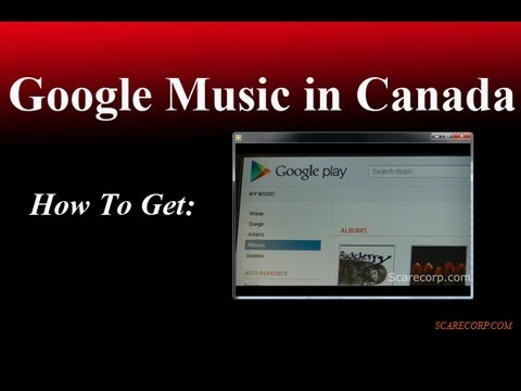 HOW TO GET GOOGLE PLAY MUSIC IN CANADA! REAL EASY!