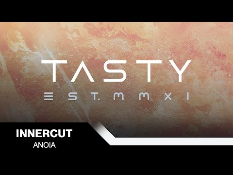 InnerCut - Anoia [Tasty Release]
