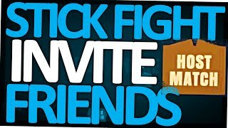 How To Invite Friends & Let Them Join To Stick Fight: The Game  Multiplayer Match