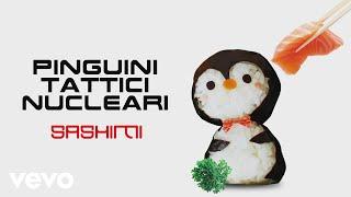 Pinguini Tattici Nucleari - Sashimi