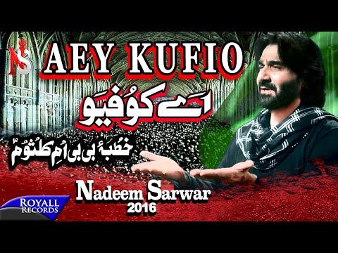Nadeem Sarwar | Aey Kufio | 2016