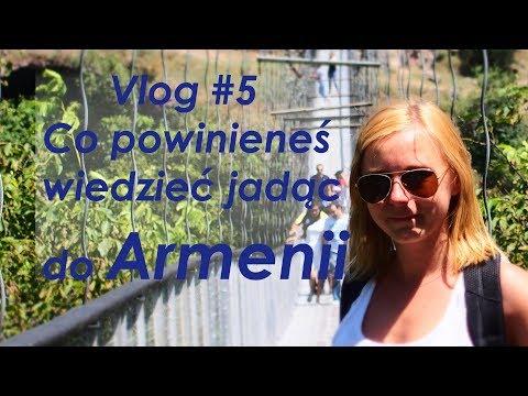 Vlog #5 Co powinieneś wiedzieć jadąc do Armenii