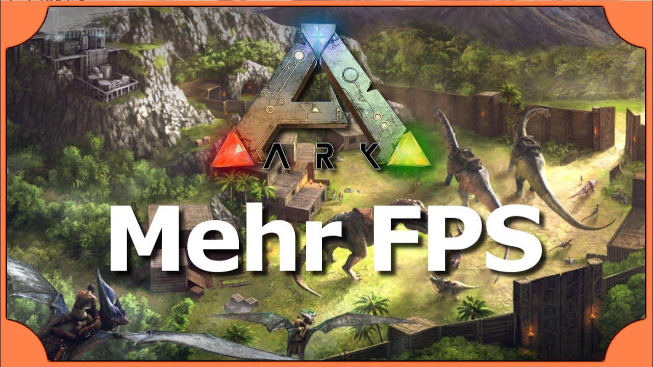 ARK: Survival Evolved Tutorial - Mehr FPS! So bekommt ihr mehr FPS ...