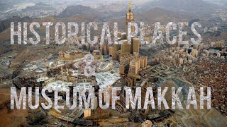 Makkah Historical places and Museum