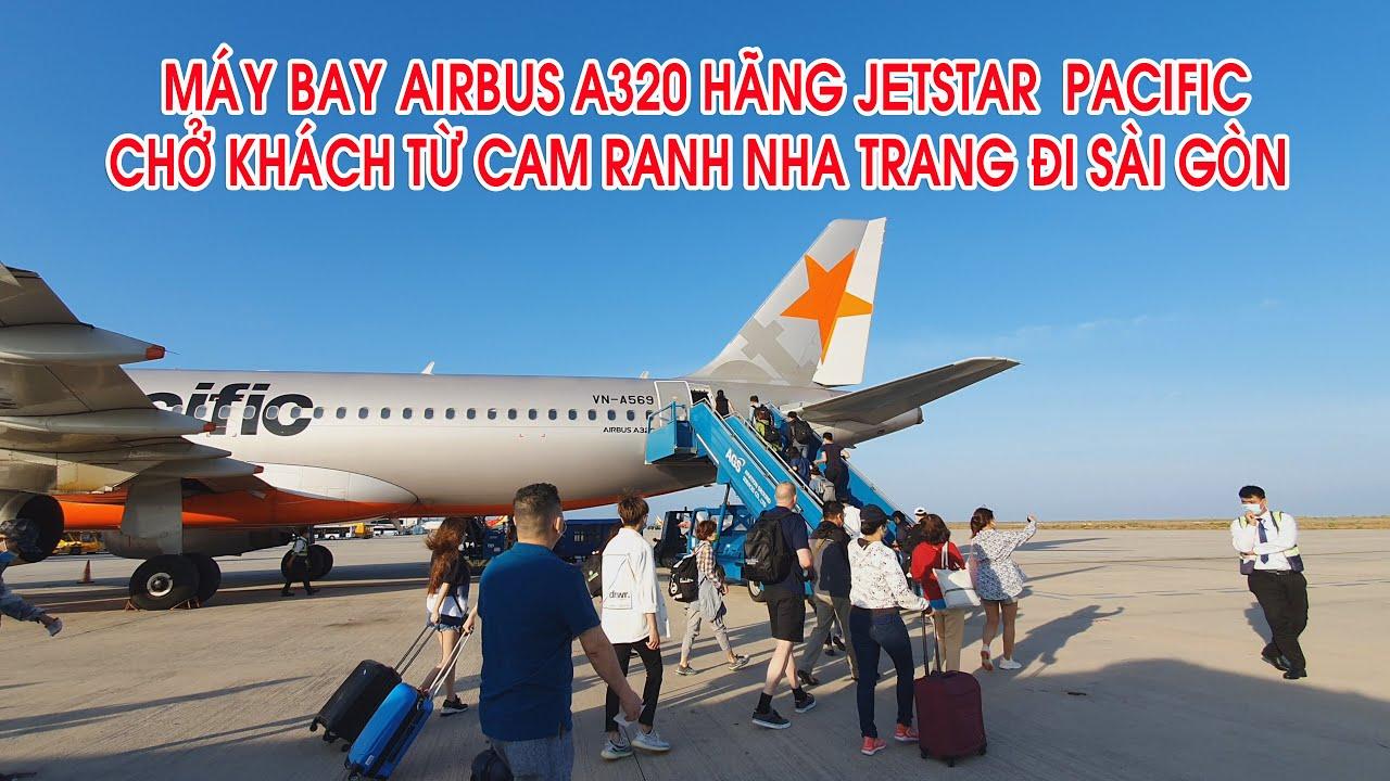 MÁY BAY AIRBUS A320 CỦA HÃNG JETSTAR  PACIFIC CHỞ KHÁCH TỪ SÂN BAY CAM RANH NHA TRANG ĐI SÀI GÒN