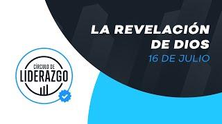 La revelación de Dios. | Círculo de Liderazgo | Rony Madrid