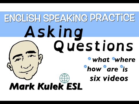 Ask Questions in English - how, is, are, what, where ... ? | Mark Kulek -  ESL