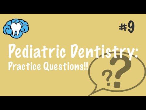 Pediatric Dentistry | PRACTICE QUESTIONS | NBDE Part II