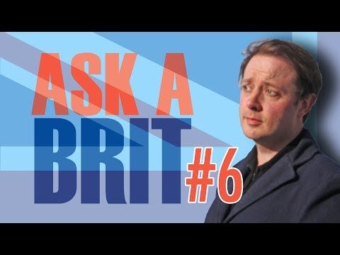 Ask A Brit | Vol. 6 - Americanization, Royal Family, and More