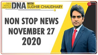 DNA: Non Stop News; Nov 27, 2020 | Sudhir Chaudhary Show | DNA Today | DNA Nonstop News | NONSTOP