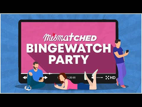 MISMATCHED BINGE-WATCH PARTY ON THIS WEEKEND! | MostlySane