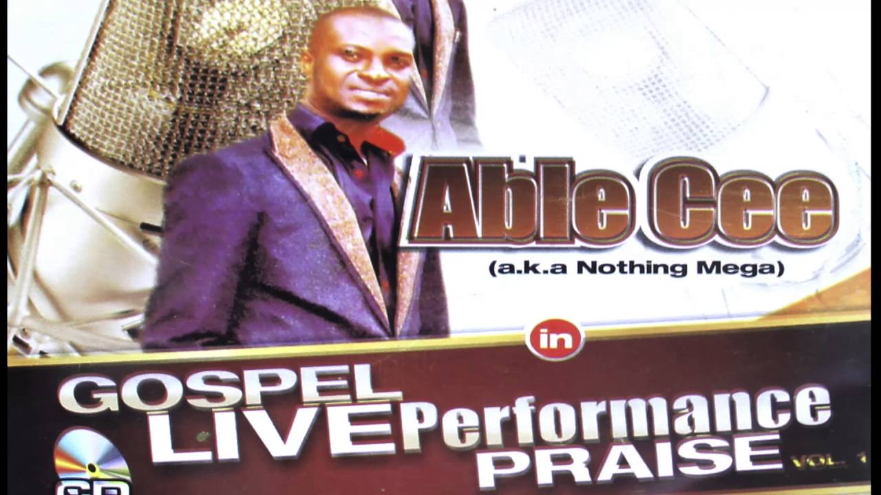 Download 3TIMES BEST GOSPEL ARTISTE OF THE YEAR ABLE CEE, CHIKAODIRI OKPARA  IN LIVE PERFORMANCE (VOL.1)