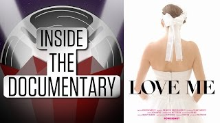 Discussing Love Me by Jonathon Narducci | Inside The Documentary